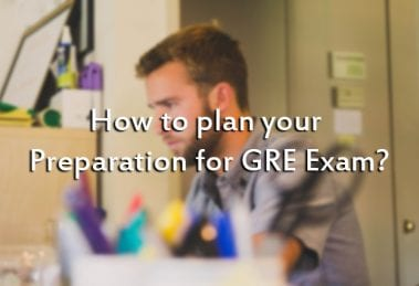 How to plan your Preparation for GRE Exam