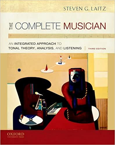 The Complete Musician: An Integrated Approach to Tonal Theory, Analysis, and Listening