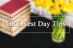 GRE test day tips