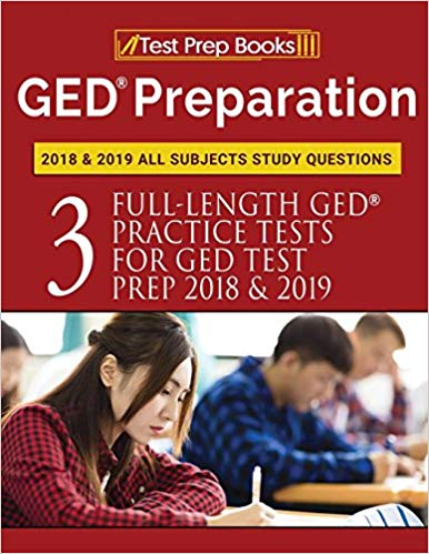 GED Preparation 2018-2019 3 Practice Tests