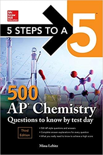 5 Steps to a 5: 500 AP Chemistry Questions to Know by Test Day