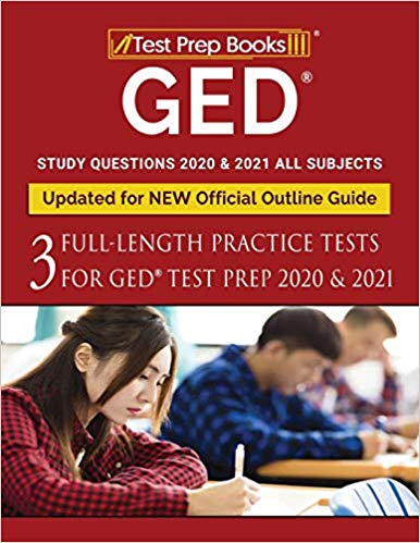 GED Preparation All Subjects Study Questions: Three Full-Length Practice Tests for GED Test Prep